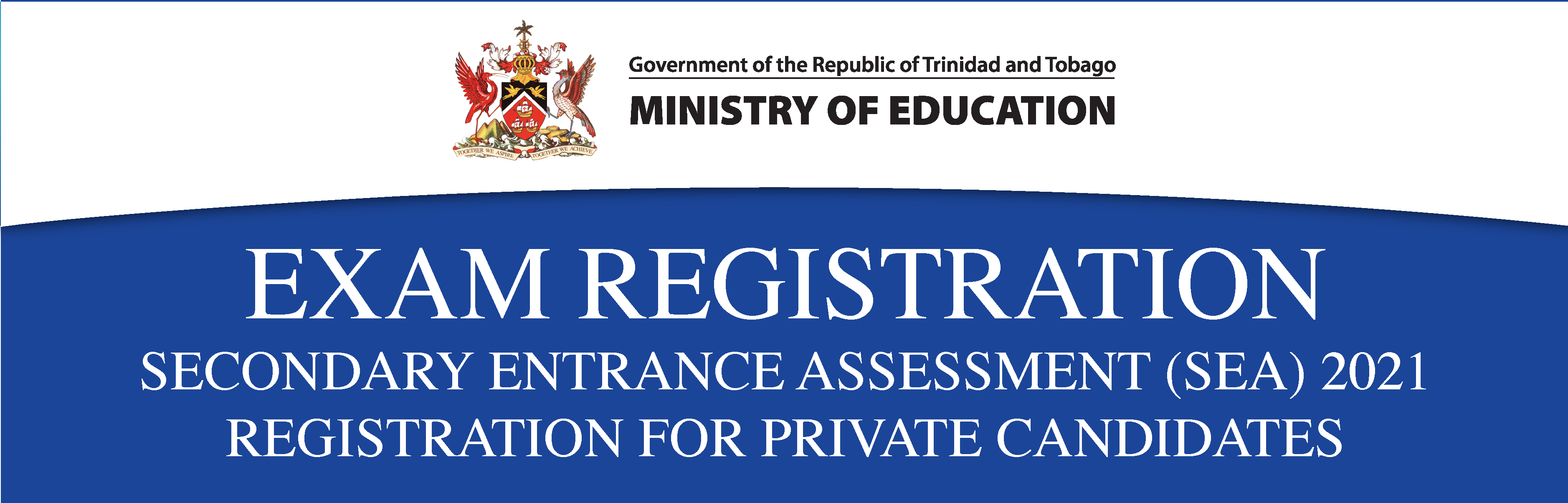 EXAM REGISTRATION: SECONDARY ENTRANCE ASSESSMENT (SEA) 2021 REGISTRATION FOR PRIVATE CANDIDATES